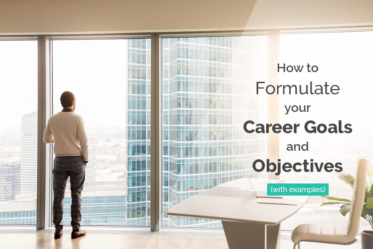 How To Formulate Your Career Goals And Objectives Examples Futuralis Cloud