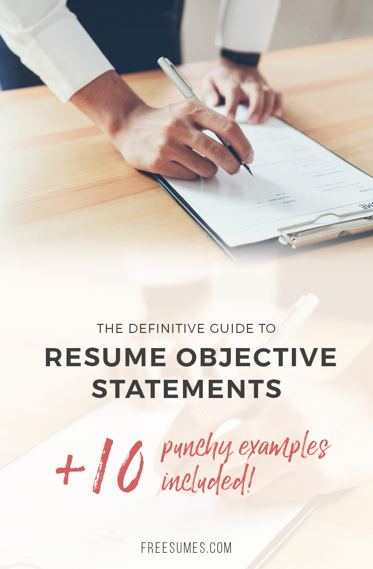 The Definitive Guide To Resume Objective Statements - Freesumes
